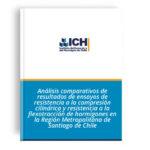 Análisis comparativos de resultados de ensayos de resistencia a la compresión cilíndrica y resistencia a la flexotracción de hormigones en la Región Metropolitana de Santiago de Chile